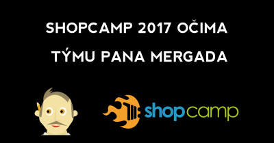 Shopcamp 2017 očima Mergada - banner
