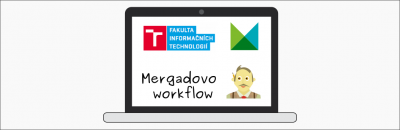 Mergadovo workflow na VUT